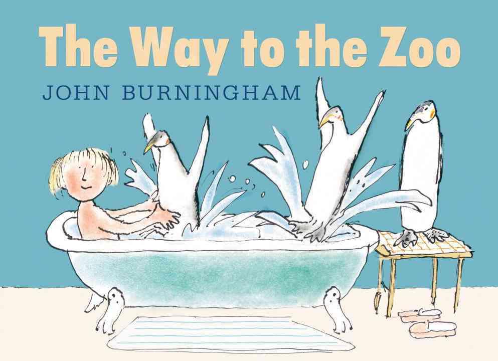 The Way to the Zoo By Burningham, John/ Burningham, John (ILT)