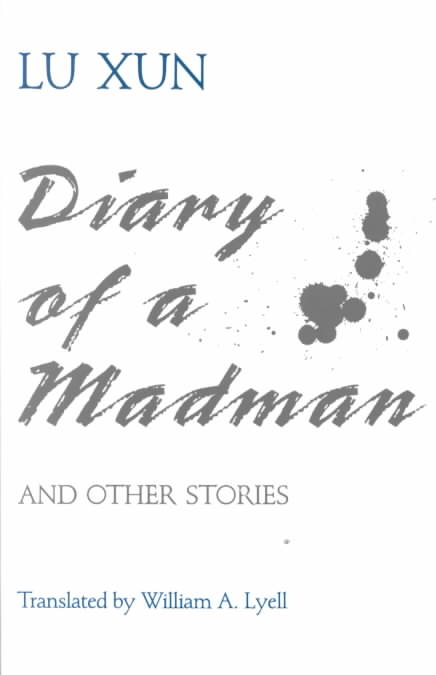 Diary of a Madman and Other Stories By Xun, Lu/ Lyell, William A. (TRN)